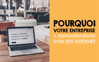 Pourquoi votre entreprise DOIT absolument avoir un site internet en 2019