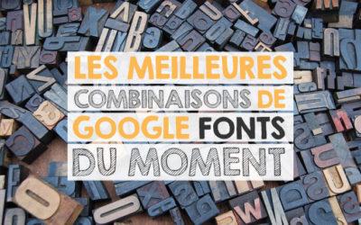 18 magnifiques combinaisons (avec exemples!) de Google Fonts en 2019